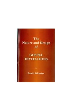 The Nature and Design of Gospel Invitations