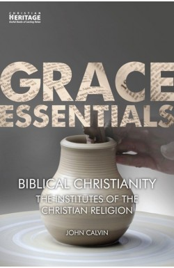 Biblical Christianity - The Institutes of the Christian Religion