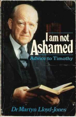 I am not Ashamed: Advice to Timothy