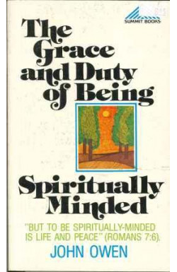 Grace and Duty of Being Spiritually Minded