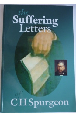 Suffering Letters of C H Spurgeon
