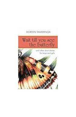 Wait Till You See the Butterfly and other short stories for boys and girls