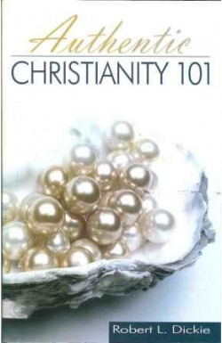 Authentic Christianity 101