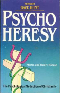 Psycho Heresy: Psychological Seduction of Christianity