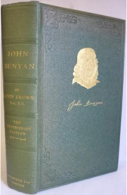 John Bunyan (1628-1688), His Life, Times, and Work
