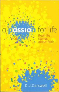 Passion for Life: Real Stories About Faith