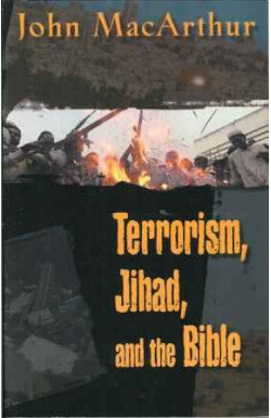 Terrorism, Jihad,and the Bible