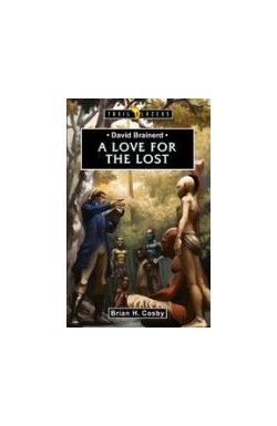 A Love For The Lost - David Brainerd