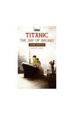 Titanic, The Ship of Dreams - John Harper
