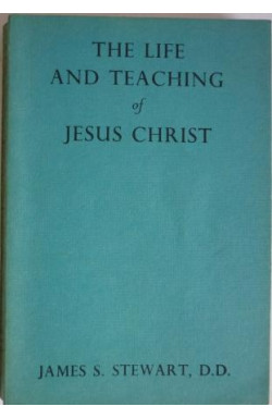 Life and Teaching of Jesus Christ