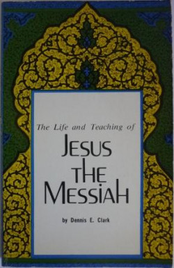 Life and Teaching of Jesus the Messiah