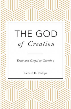 The God of Creation - Truth and Gospel in Genesis 1