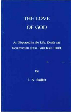 Love of God as Displayed in the Life, Death and Resurrection of Jesus Christ