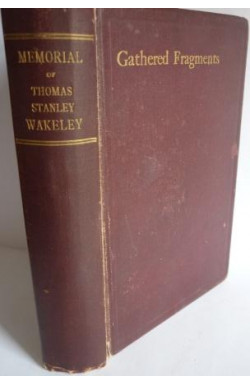 Gathered Fragments: Thomas Stanley Wakeley