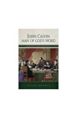 John Calvin Man of God's Word