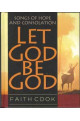 Let God be God: Songs of Hope and Consolation