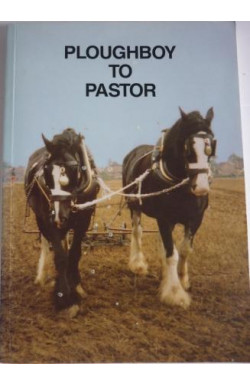 Ploughboy to Pastor