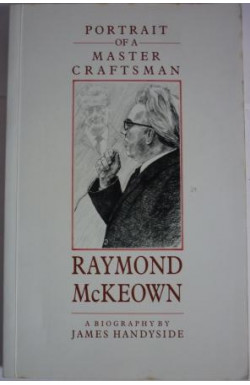 Portrait of a Master Craftsman: Raymond McKeown