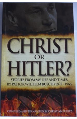 Christ or Hitler? Stories From My Life and Times (1897-1966)