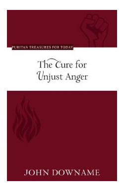 The Cure for Unjust Anger