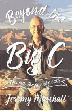 Beyond the Big C - Hope in the Face of Death