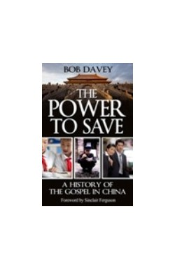 The Power to Save - A History of the Gospel in China