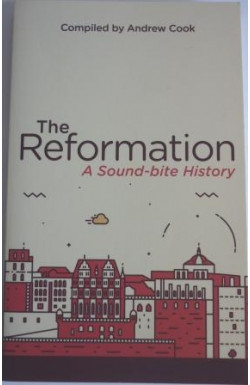 Reformation, A Sound-bite History