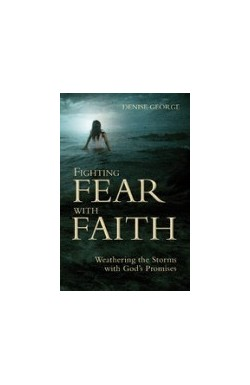 Fighting Fear with Faith - Weathering the Storms with God's Promises