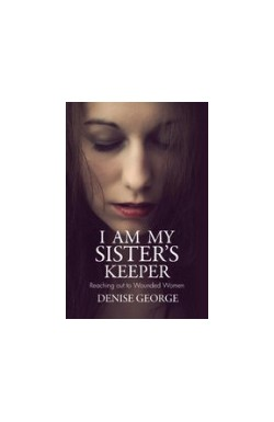 I am my Sister's Keeper - Reaching out to Wounded Women