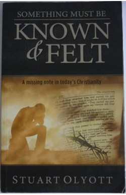 Something Must Be Known and Felt: A Missing Note in Today's Christianity