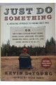 Just Do Something: Liberating Approach to Finding God's Will