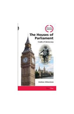 Travel Through the Houses of Parliament - Cradle of Democracy