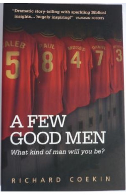 Few Good Men: What Kind of Man Will You Be?