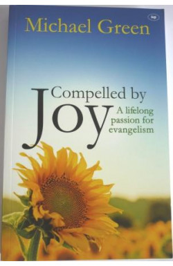 Compelled by Joy: A Lifelong Passion for Evangelism