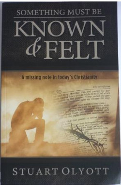 Something Must Be Known & Felt: A missing note in today's Christianity