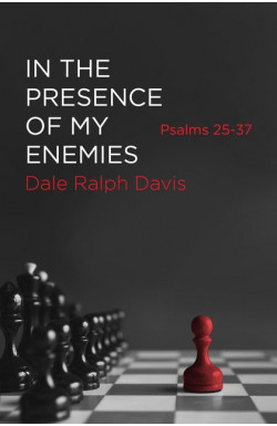 In the Presence of My Enemies (Psalms 25-37)