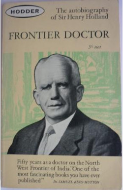 Frontier Doctor: Autobiography of Sir Henry Holland