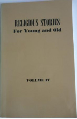 Religious Stories for Young and Old (Vol. IV)