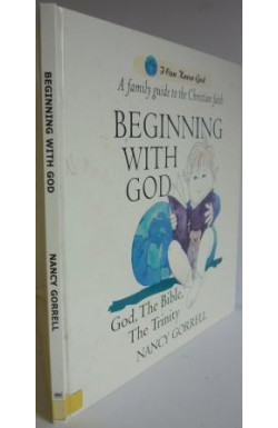 Beginning With God: God, the Bible, the Trinity