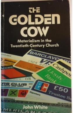 Golden Cow: Materialism in the 20th c. Church