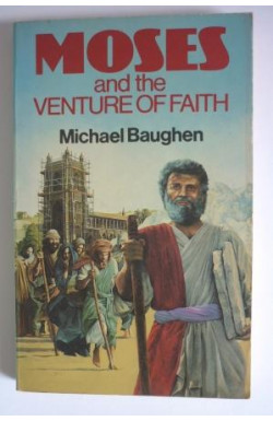 Moses and the Venture of Faith