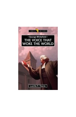 The Voice that Woke the World - George Whitefield