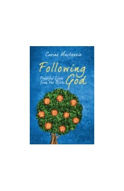 Following God - Fruitful Lives from the Bible
