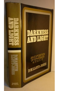 Darkness and Light: Ephesians 4:17 to 5:17