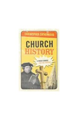 Church History - A Crash Course for the Curious