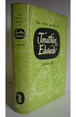 Select Works of Jonathan Edwards Vol. III