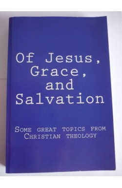 Of Jesus, Grace, and Salvation