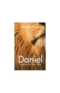 Daniel - Trusting the True Hero