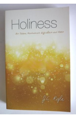 Holiness, Its Nature, Hindrances, Difficulties and Roots
