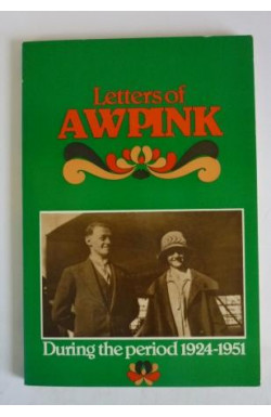 Letters of A W Pink During the Period 1924-1951